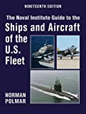 The Naval Institute Guide to Ships and Aircraft of the U.S. Fleet, 19th Edition (Naval Institute Guide to the Ships & Aircraft of the U.S. Fleet)