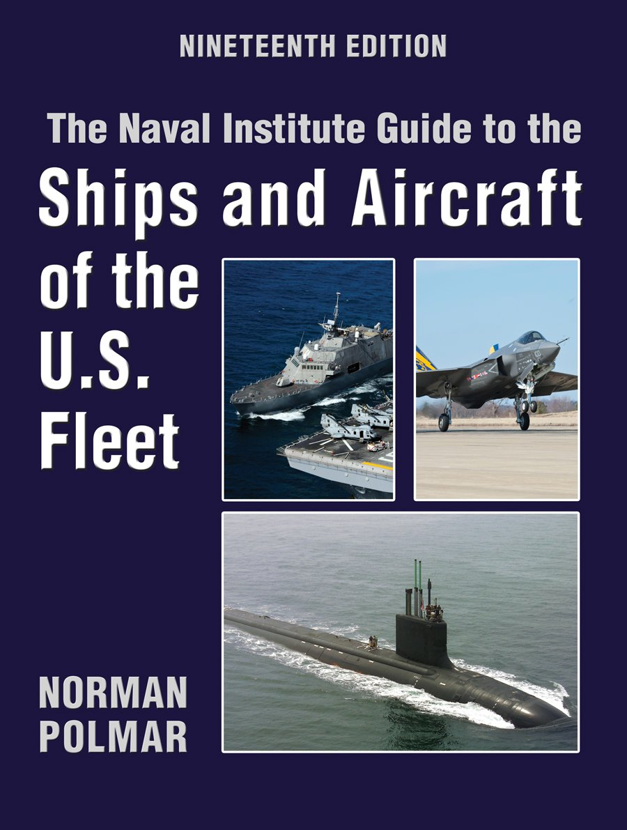 The Naval Institute Guide to Ships and Aircraft of the U.S. Fleet, 19th Edition (Naval Institute Guide to the Ships and Aircraft of the US Fleet)