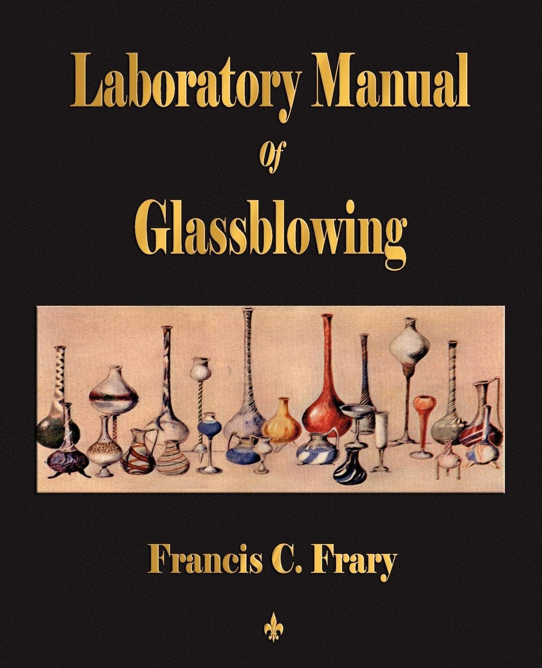 Laboratory Manual Of Glassblowing