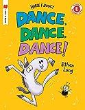Dance, Dance, Dance! (I Like to Read® Level E)