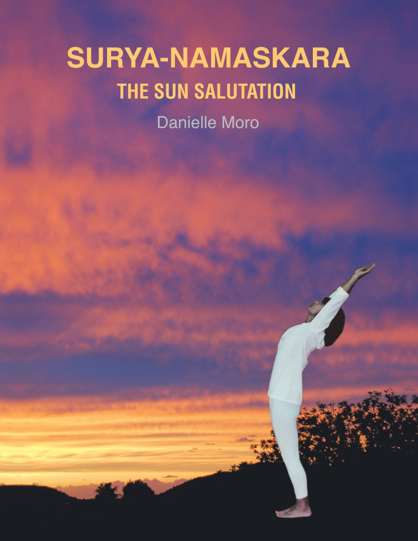 Surya-Namaskara: The Sun Salutation: Amazon.es: Danielle ...