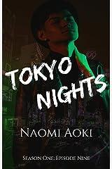 Tokyo Nights: Episode Nine (Tokyo Nights: Season One Book 9) Kindle Edition