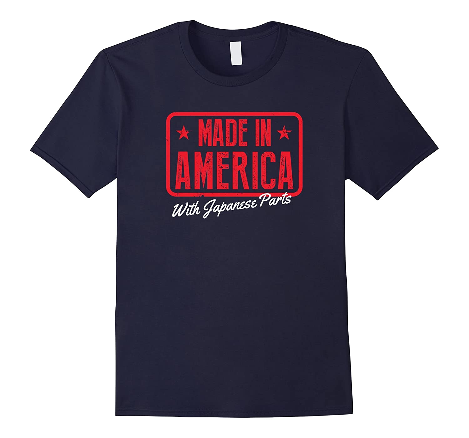 Made in America With Japanese Parts Funny Shirt-TH