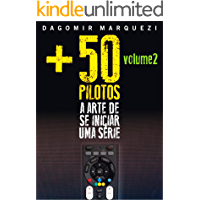 +50 Pilotos - a Arte de se Iniciar uma Série Volume 2