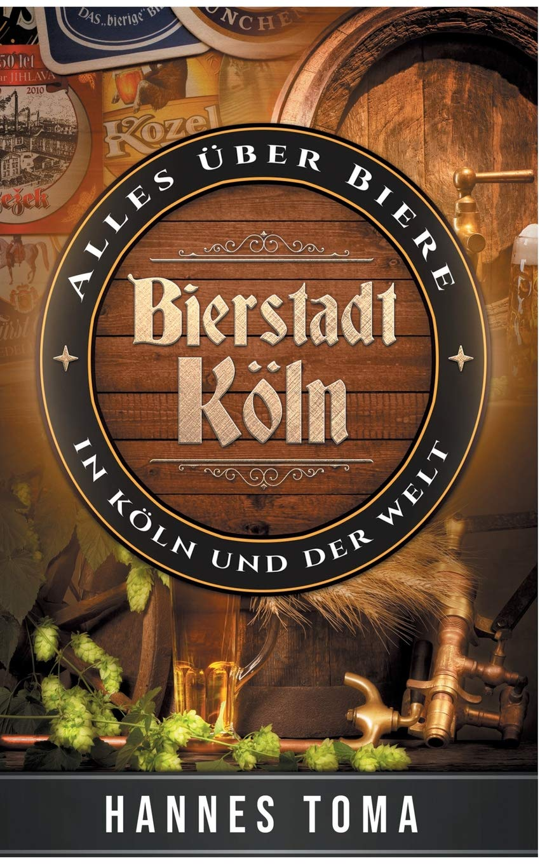 Bierstadt Köln: Alles über Biere - In Köln und der Welt