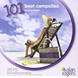 Alan Rogers - 101 Best Campsites by the Beach 2015 2015
