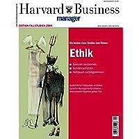 Harvard Business Manager Edition Fallstudien 2009: Ethik (Edition Harvard Business Manager)