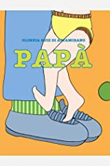 Papà: I papà sono tutti diversi... ma c'è una cosa che hanno in comune. (Italian Edition) Kindle Edition
