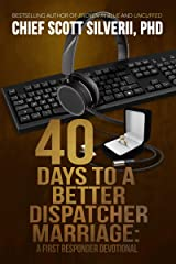 40 Days to a Better 911 Dispatcher Marriage (A First Responder Devotional Book 4) Kindle Edition