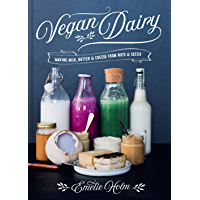 Vegan Dairy: Making milk, butter and cheese from nuts and seeds