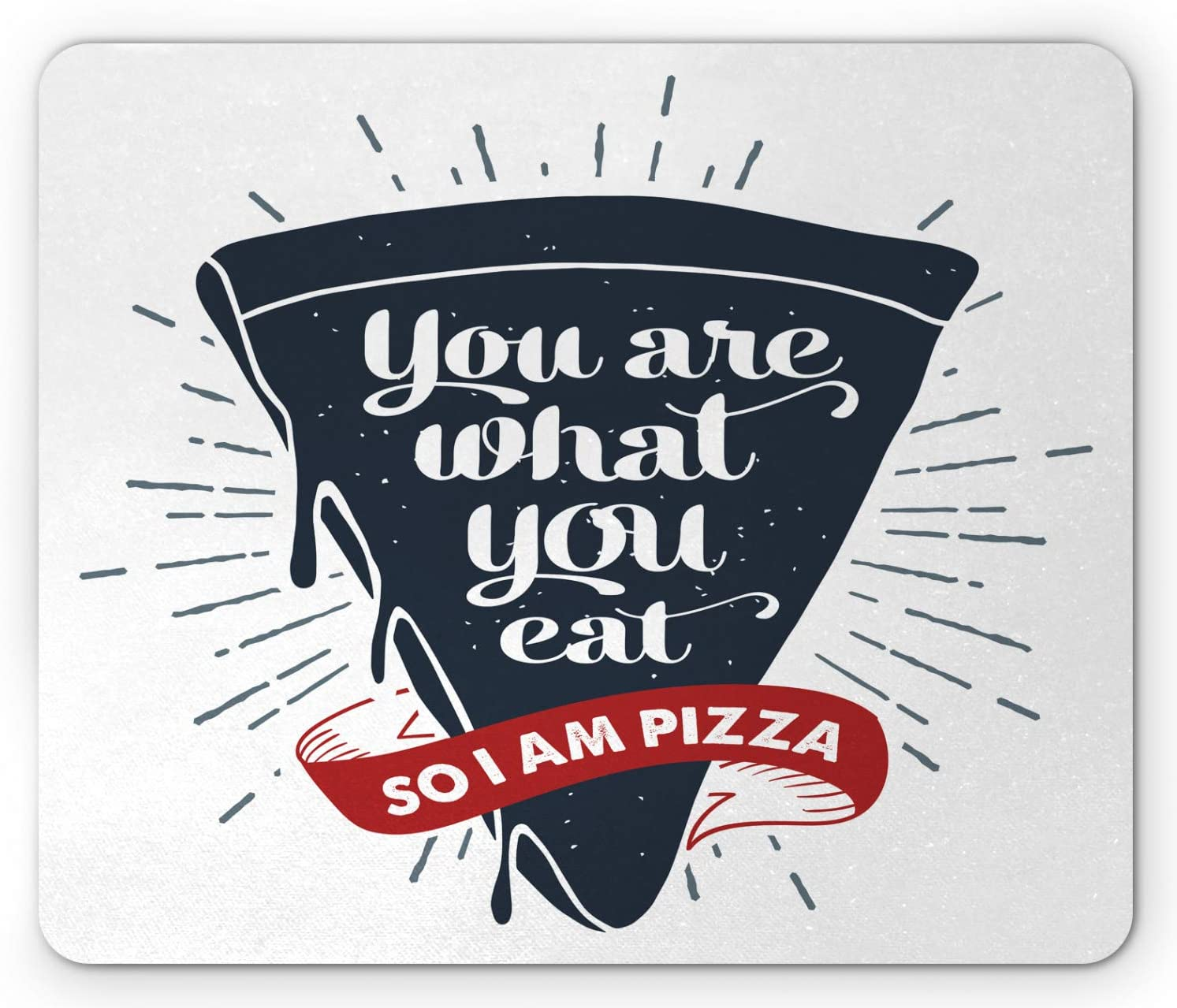 Ambesonne Funny Words Mouse Pad, Grunge Pizza Slice with Retro Effect Humor Phrase About Fast Food, Rectangle Non-Slip Rubber Mousepad, Standard Size, Blue Grey