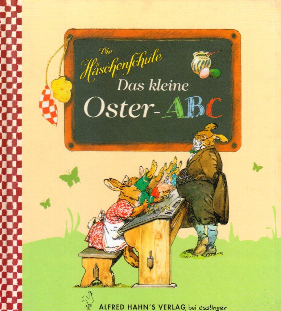 Das kleine Oster-ABC: Die Häschenschule