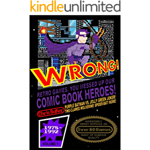 WRONG! Retro Games, You Messed Up Our Comic Book Heroes!
