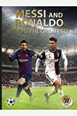 Messi and Ronaldo: Who Is The Greatest? Hardcover