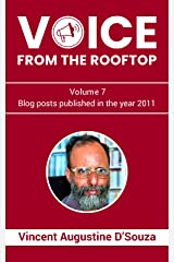 Voice from the rooftop Volume - 7: Blog posts published in the year 2011 Kindle Edition