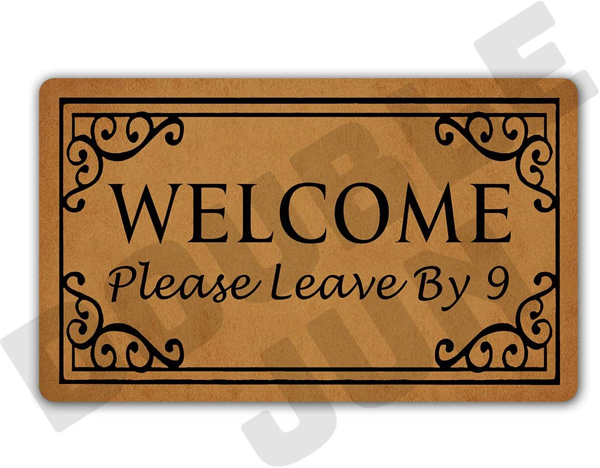 DoubleJun Funny Welcome Please Leave by 9 Entrance Mat Floor Rug Indoor Front Door Mats Home Decor Machine Washable Rubber Non Slip Backing 29.5 W X 17.7 L