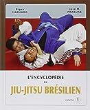 L'encyclopédie du Jiu-Jitsu brésilien : Volume 1