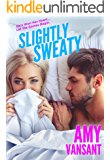 Slightly Sweaty (Slightly Series Book 2)