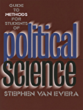 Guide to Methods for Students of Political Science (English Edition)
