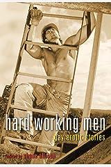Hard Working Men: Gay Erotic Fiction Kindle Edition