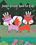 Jumbo Activity Book for Kids: Jumbo Coloring Book and Activity Book in One: Coloring, Mazes, Counting, Find 2 Same Pictures, Find the Differences ... to Dot for Kids (Workbook and Activity Books)
