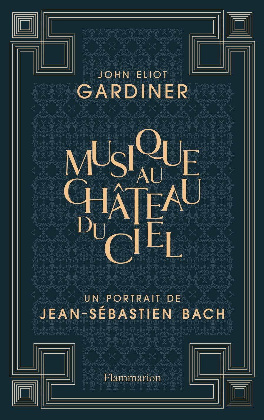 Musique au château du ciel : Un portrait de Jean-Sébastien Bach