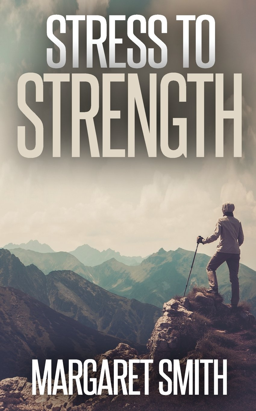 Stress to Strength: Seven Weapons to Help Win the Battle of Controlling Stress Paperback – November 20, 2016