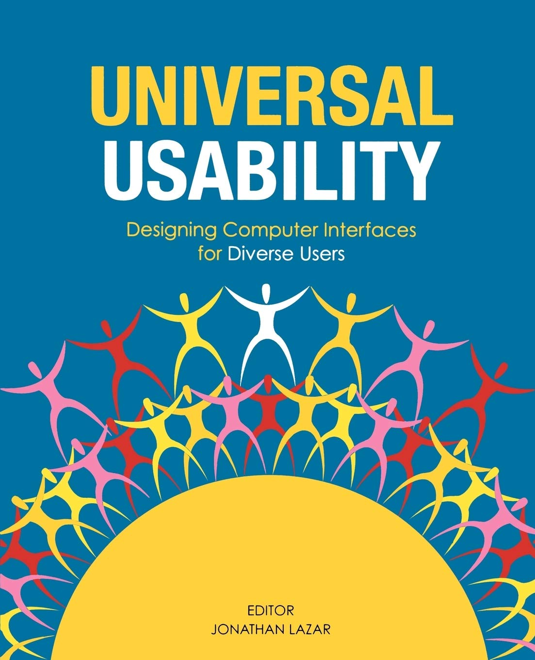 Universal Usability: Designing Computer Interfaces for Diverse ...