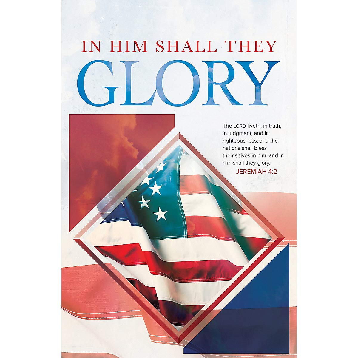 Bulletin - Patriotic - General Worship -''In Him Shall They Glory'' - KJV Scripture - (Package of 100)