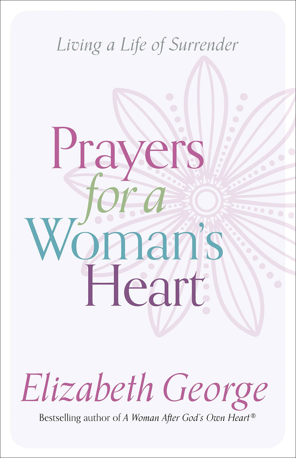 Download Prayers for a Woman's Heart: Living a Life of Surrender pdf epub