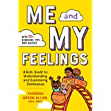 Me and My Feelings: A Kids' Guide to Understanding and Expressing Themselves