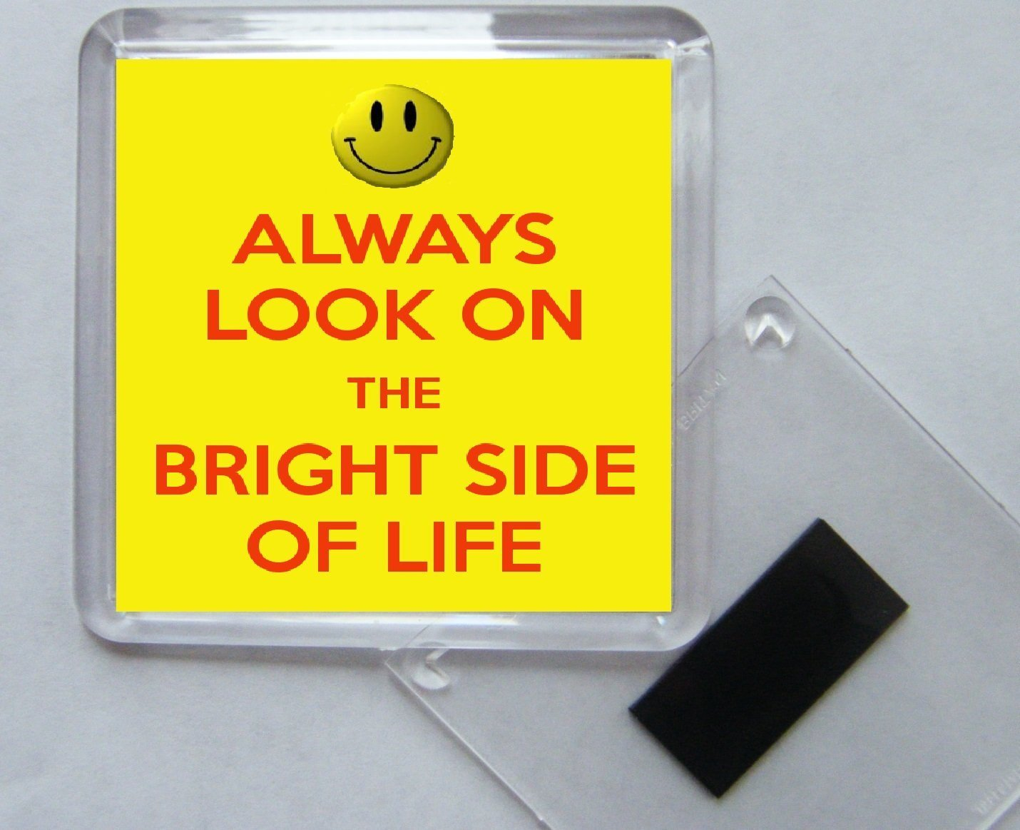 Square Acrylic Fridge Magnet Always Look on the Bright Side of Life