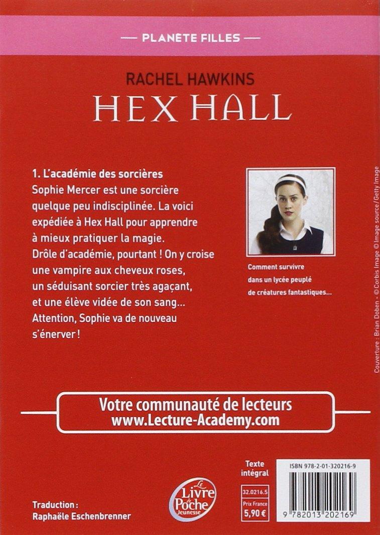 Amazon  Hex Hall  Tome 1: L'acad�mie Des Sorci�res  Rachel Hawkins   Livres