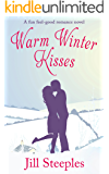 WARM WINTER KISSES a feel good romance novel (English Edition)