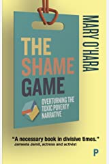 The Shame Game: Overturning the Toxic Poverty Narrative Paperback