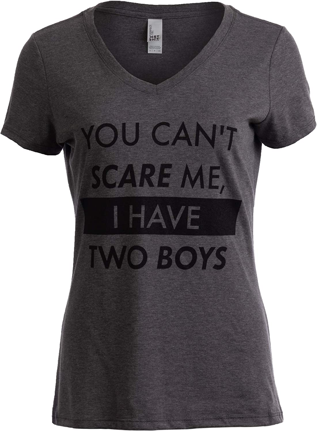 You Can't Scare Me, I Have Two Boys   Funny Sons Mom Mommy V-Neck T-Shirt Women