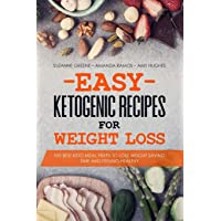 Easy Ketogenic Recipes for Weight Loss: The Best Keto Meal Preps to Lose Weight Saving Time and Feeling Healthy