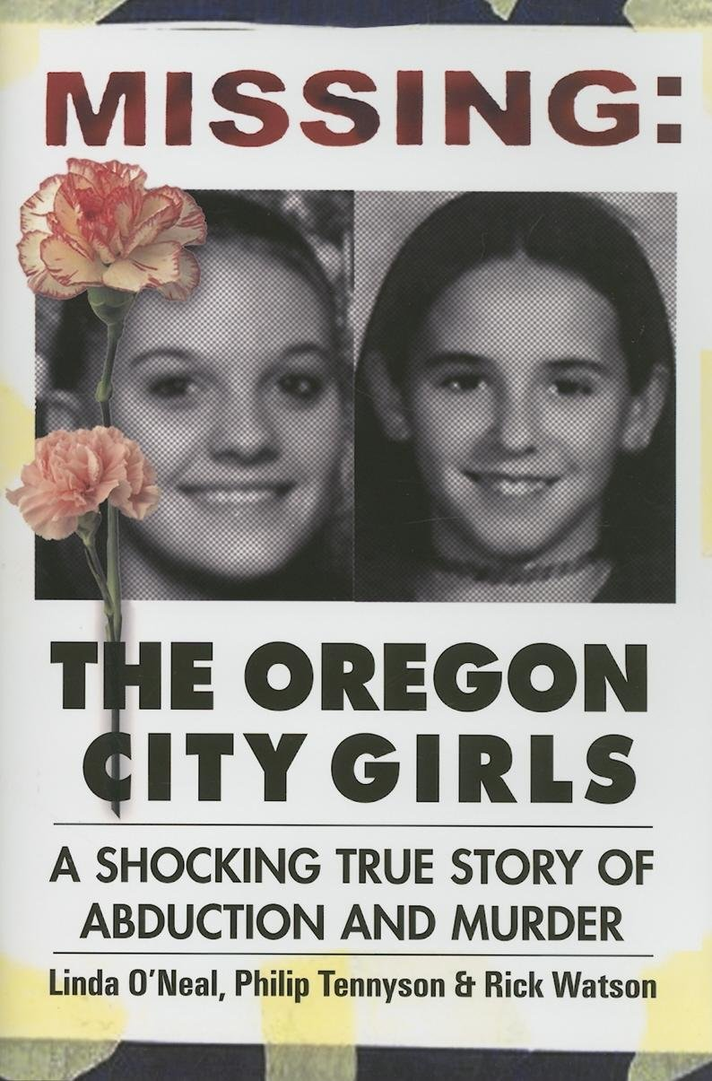 Missing: The Oregon City Girls: A Shocking True Story of Abduction and Murder