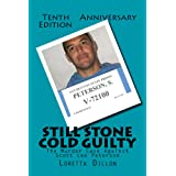 Still Stone Cold Guilty - The Murder Case Against Scott Lee Peterson