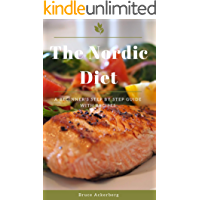 The Nordic Diet: A Beginner's Step-by-Step Guide with Recipes (Nordic Diet, Dieting)
