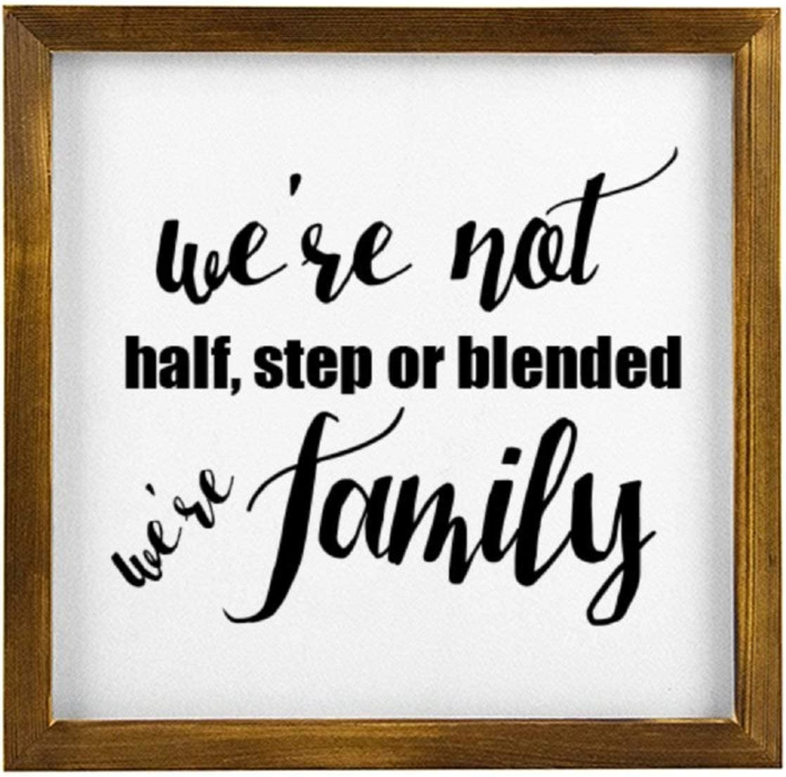We Are Not Half Step Or Blended Family Rustic Wood Wall Sign,Hanging Wood Sign With Frame,Inspirational Quotes,quote saying words Sign Decor for Garden,Personalized Text Saying Party Funny Wooden Farm