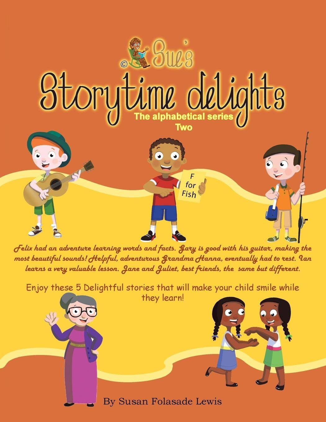 Sue's storytime delights: *Felix says, *Gary's Guitar, *Grandma Hanna, *Pet adventure: Ian goes fishing, *Jane and Juliet pdf