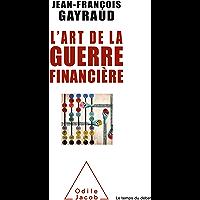 L' Art de la guerre financière (OJ.SC.HUMAINES) (French Edition)