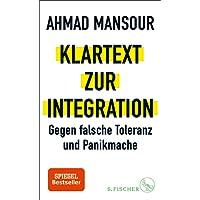 Klartext zur Integration: Gegen falsche Toleranz und Panikmache