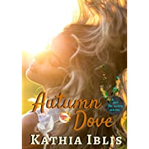 Autumn Dove: a girl for every season (Falling for You) Oct 11, 2018