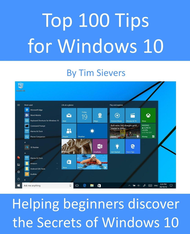 Amazon.com: Top 100 Tips for Windows 10 (9781517323011): Tim ...