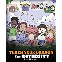 Teach Your Dragon About Diversity: Train Your Dragon To Respect Diversity. A Cute Children Story To Teach Kids About…