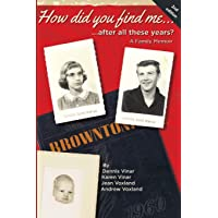 How did you find me...after all these years?: A Family Memoir