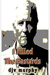 I Killed The Bastards Kindle Edition