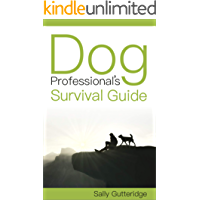 Dog Professional's Survival Guide